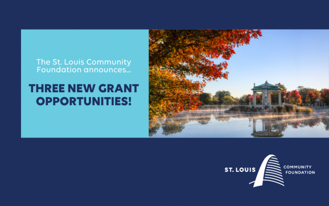 The St. Louis Community Foundation Announces Three New Grant Opportunities